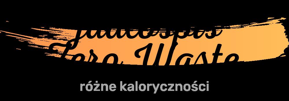 Jadłospis Zero Waste różne kaloryczności